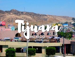 One day in Tijuana Itinerary