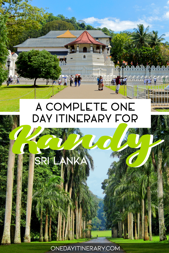 A complete one day itinerary for Kandy, Sri Lanka