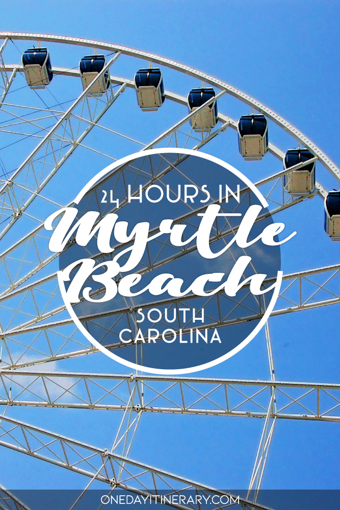 24 hours in Myrtle Beach, South Carolina