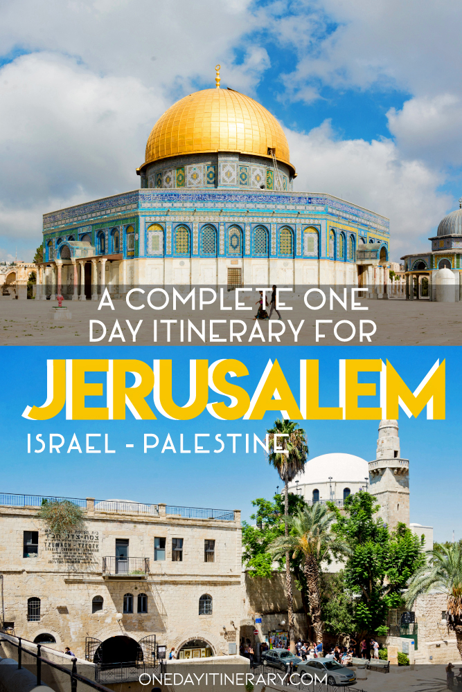 A complete one day itinerary for Jerusalem, Israel-Palestine