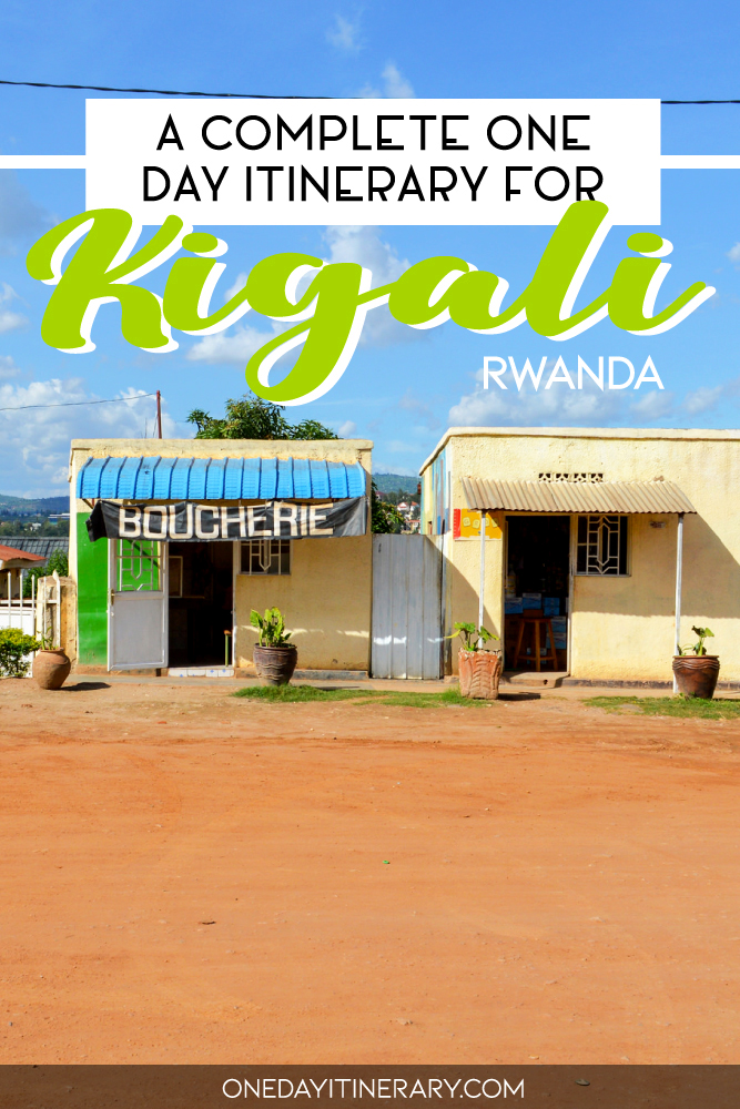A complete one day itinerary for Kigali, Rwanda