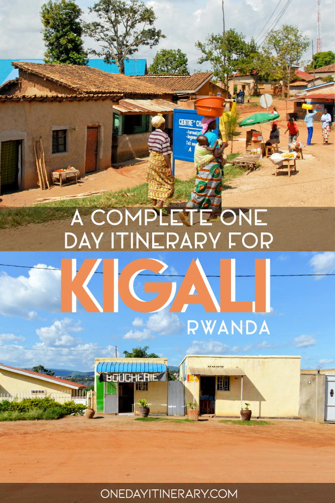 A complete one day itinerary for Kigali