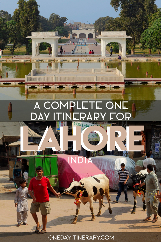 A complete one day itinerary for Lahore, India