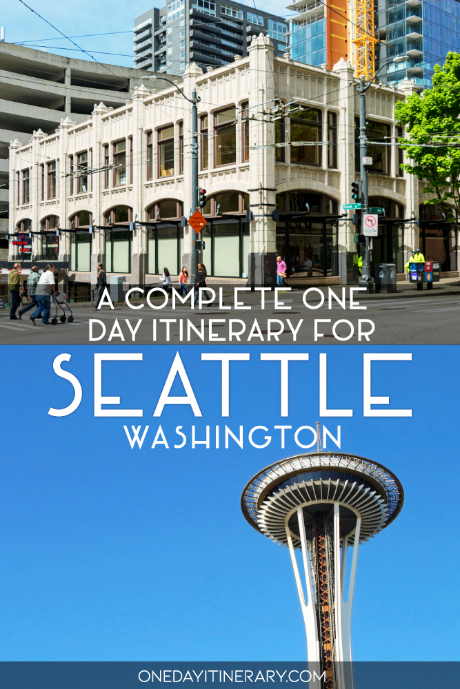 A complete one day itinerary for Seattle, Washington