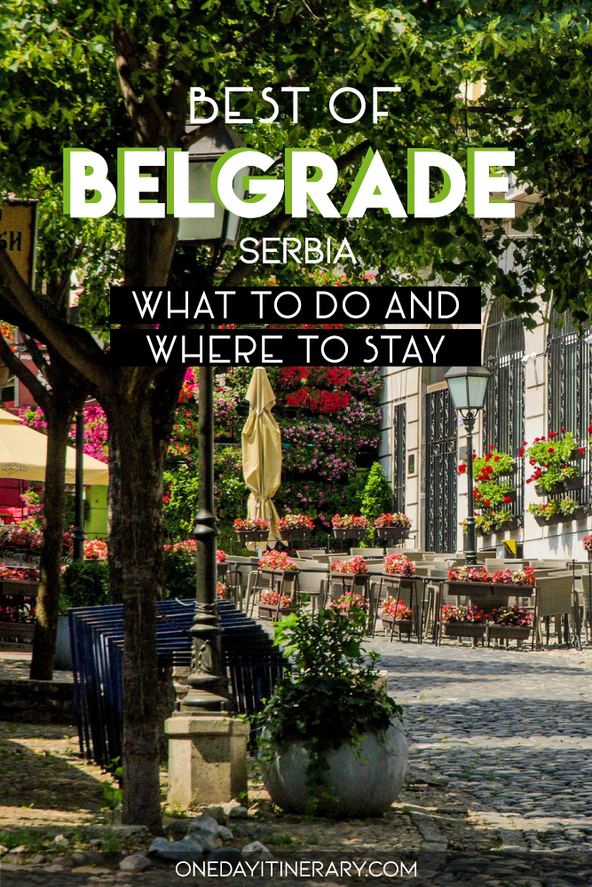 Best of Belgrade, Serbia - What to do and where to stay