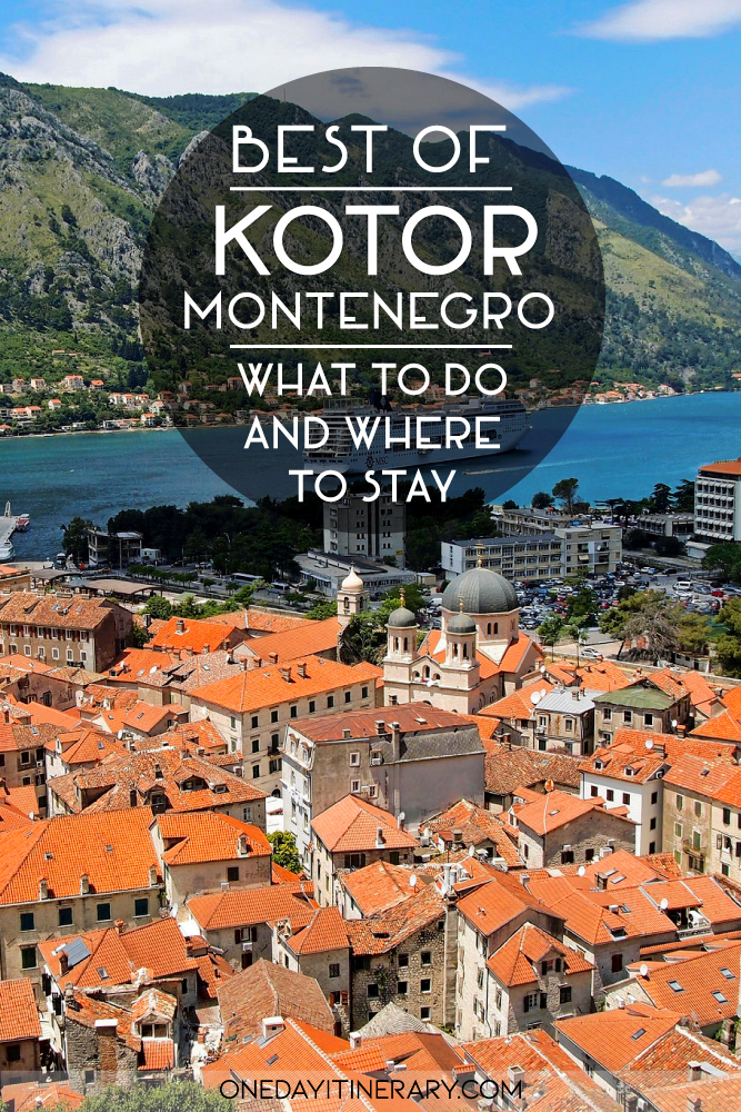 Best of Kotor, Montenegro - What to do and where to stay