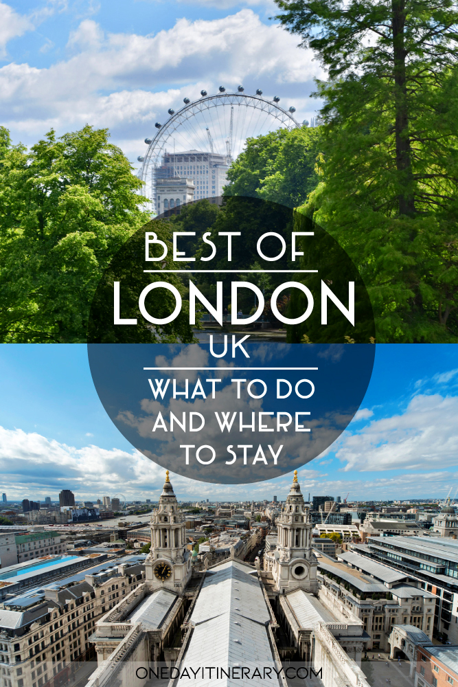 Best of London, UK - What to do and where to stay