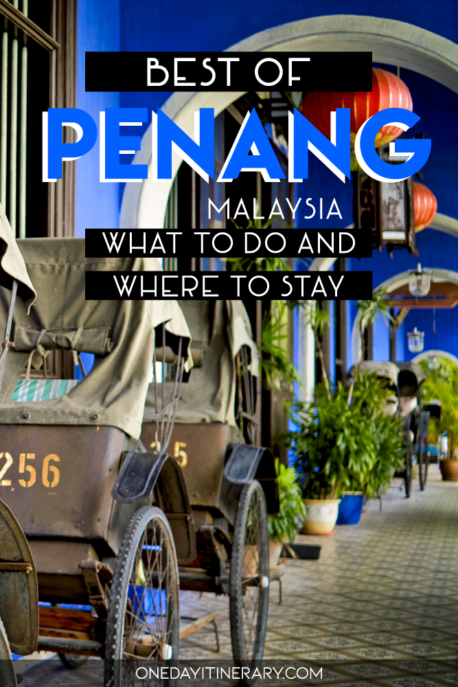 Best of Penang, Malaysia - What to do and where to stay