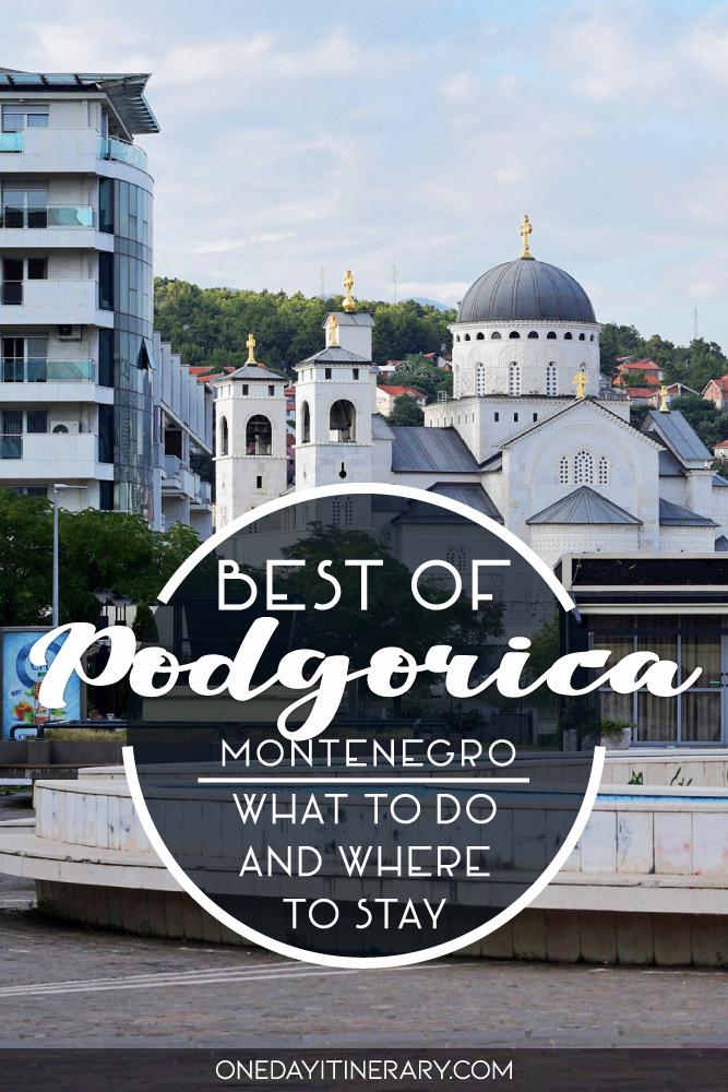 Best of Podgorica, Montenegro - What to do and where to stay