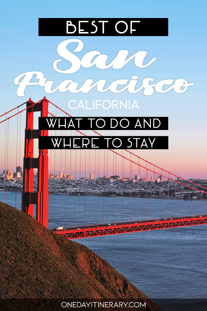 Best of San Francisco, California - What to do and where to stay