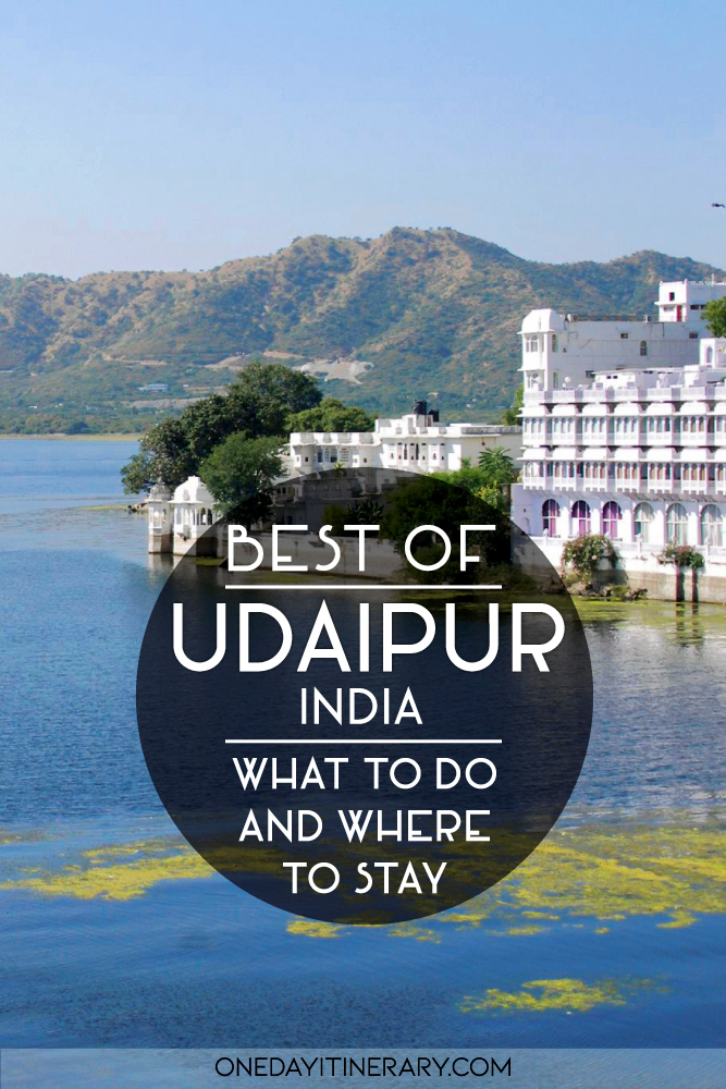 Best of Udaipur, India - What to do and where to stay