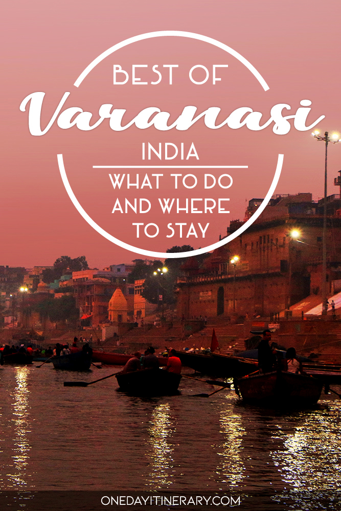 Best of Varanasi, India - What to do and where to stay