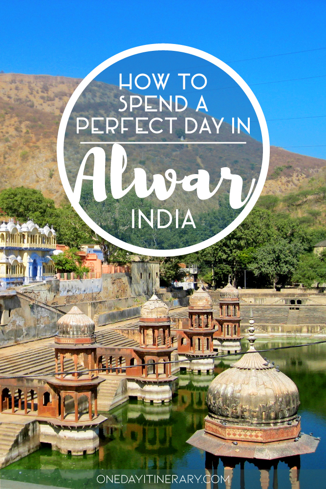 How to spend a perfect day in Alwar, India