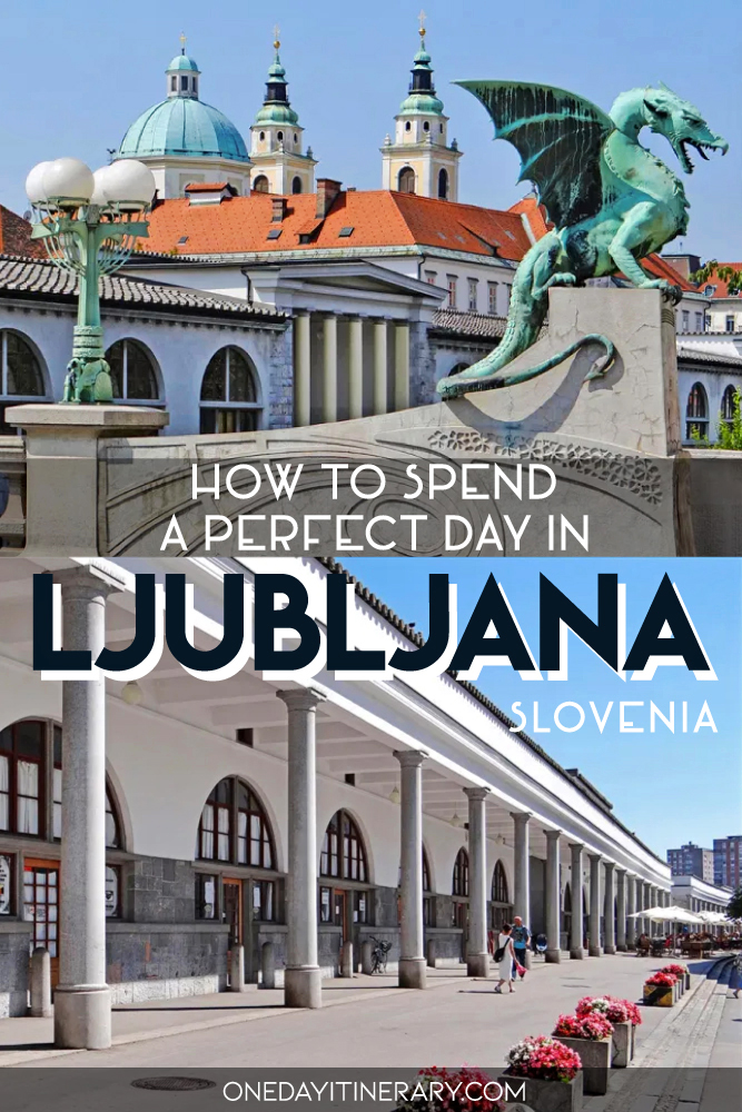 How to spend a perfect day in Ljubljana, Slovenia