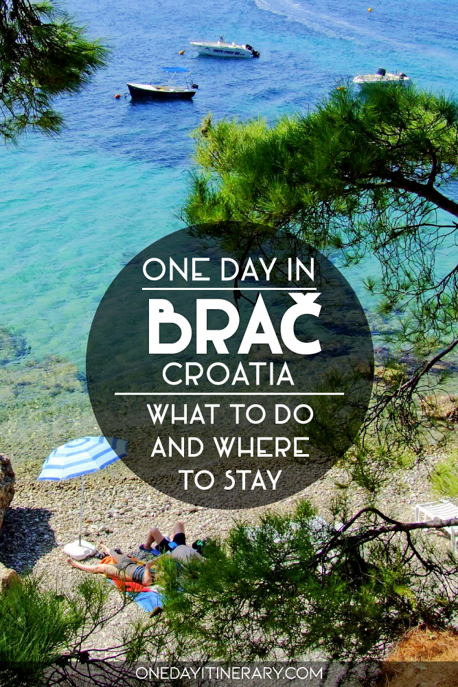 One day in Brac, Croatia - What to do and where to stay