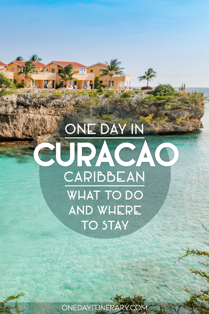One day in Curacao, Caribbean - What to do and where to stay