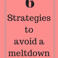 6 Strategies to avoid meltdowns