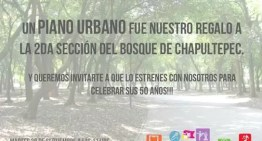 Un Piano Urbano: el regalo de Recrea Mx al Bosque de Chapultepec