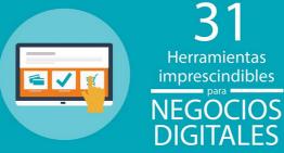 Infografía: 31 herramientas imprescindibles para Negocios Digitales