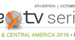 NexTV Series 2016 trae a México la nueva generación  de empresas de TV, OTTs y Multi-Channel Networks