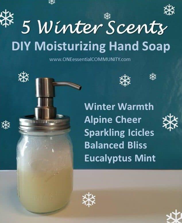 DIY Moisturizing Foaming Hand Soap in 5 Wonderful Winter Scents