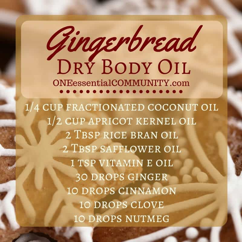 DIY gingerbread dry body oil {1/4 cup fractionated coconut oil, 1/2 cup apricot kernel oil, 2 Tbsp rice bran oil, 2 Tbsp safflower oil, 1 tsp vitamin E oil, 30 drops ginger, 10 drops cinnamon, 10 drops clove, 10 drops nutmeg)