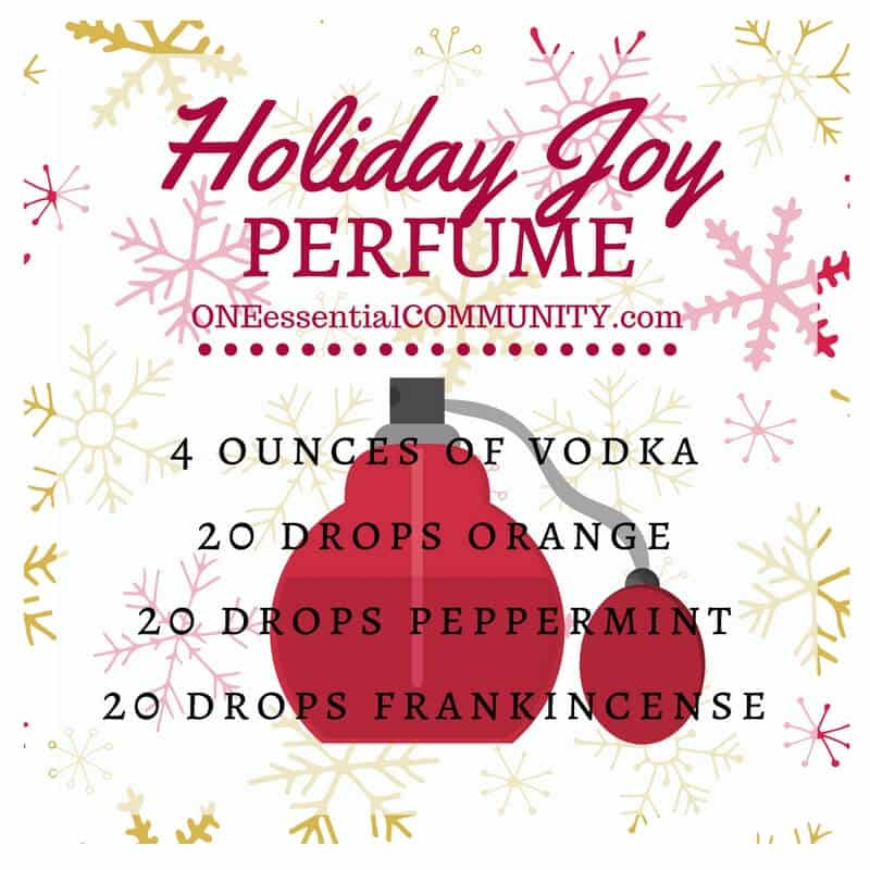 Holiday joy perfume recipe made with essential oils (4 oz vodka, 20 drops orange, 20 drops peppermint, and 20 drops frankincense)