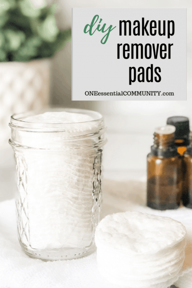DIY natural Makeup Remover Pads with essential oils title image with pads and essential oil bottles