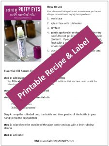 Link to printable recipe and label for magic eye serum for treating puffiness and under eye bags.
