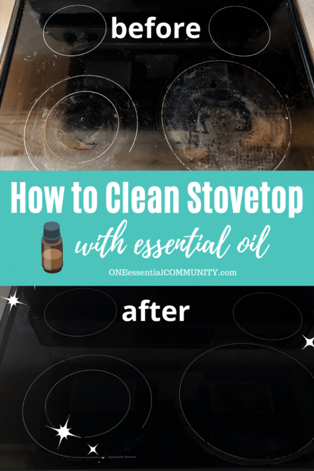 How to Clean Stovetop with essential oil -- top is before photo of dirty stovetop with burnt-on food and scratches. bottom photo is After cleaning with smooth, shiny, clean cooktop