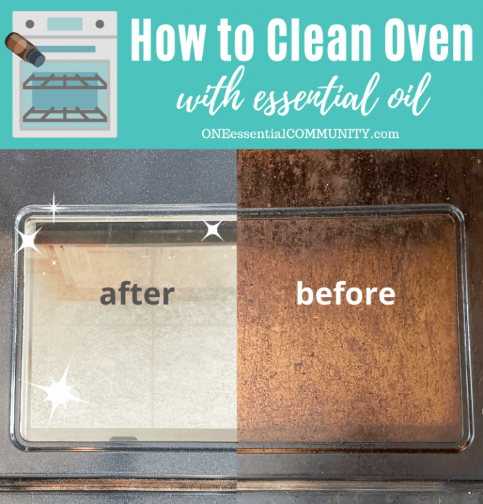 how to clean oven with essential oil -- photo of dirty oven door before being cleaned and photo of sparkling clean oven door after cleaning with baking soda, vinegar, and essential oils