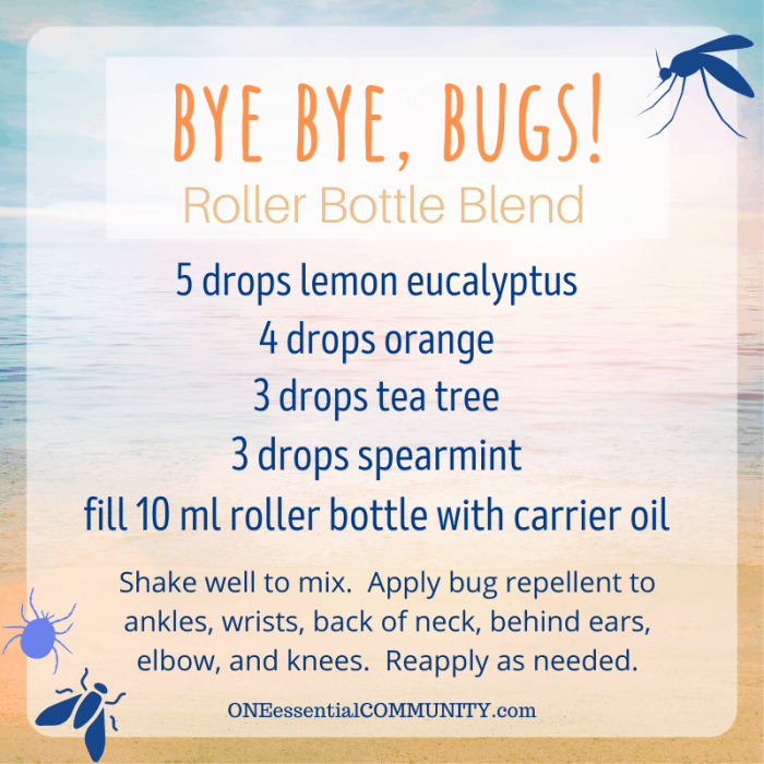 bye bye, bugs! roller bottle blend by oneessentialcommunity.com -- 5 drops lemon eucalyptus, 4 drops orange, 3 drops tea tree, and 3 drops spearmint essential oil, then fill 10ml roller bottle with carrier oil. shake well to mix. apply bug repellent to ankles, wrists, back of neck, behind ears, elbows, and knees. reapply as needed.