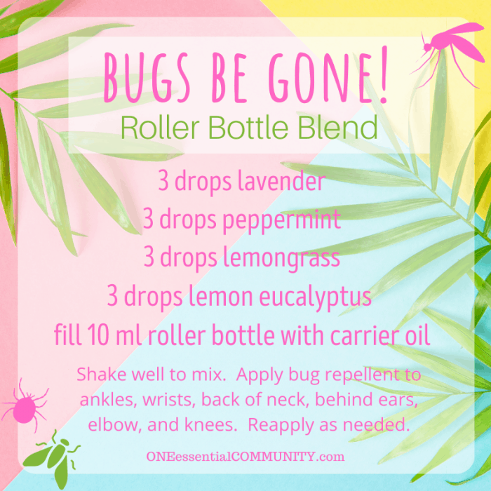 Bugs be gone! roller bottle blend by oneessentialcommunity.com -- 3 drops lavender, 3 drops peppermint, 3 drops lemongrass, and 3 drops lemon eucalyptus essential oil, then fill 10ml roller bottle with carrier oil. shake well to mix. apply bug repellent to ankles, wrists, back of neck, behind ears, elbows, and knees. reapply as needed.