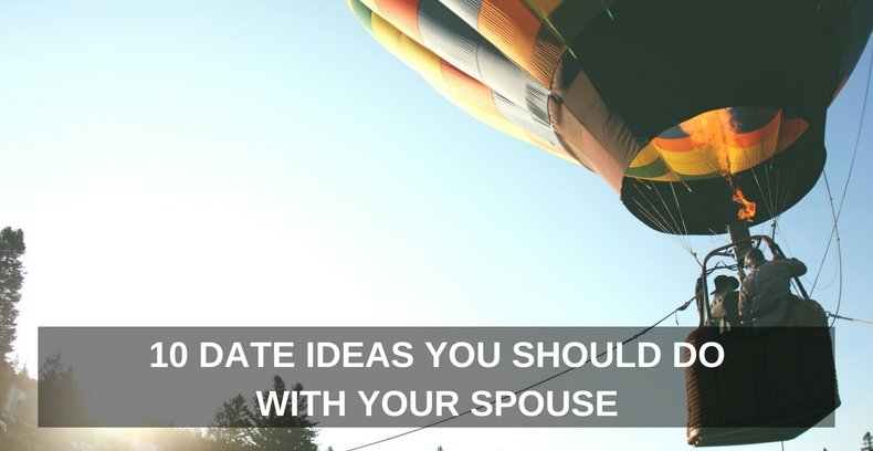 10 Date Ideas You Should Do With Your Spouse