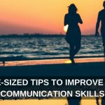 3 Bite-Sized Tips to Improve Your Communication Skills