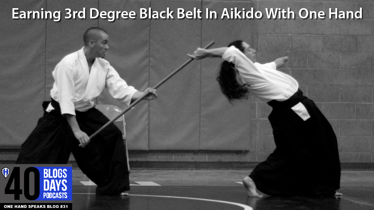 Earning 3rd Degree Black Belt In Aikido With One Hand One Hand Speaks