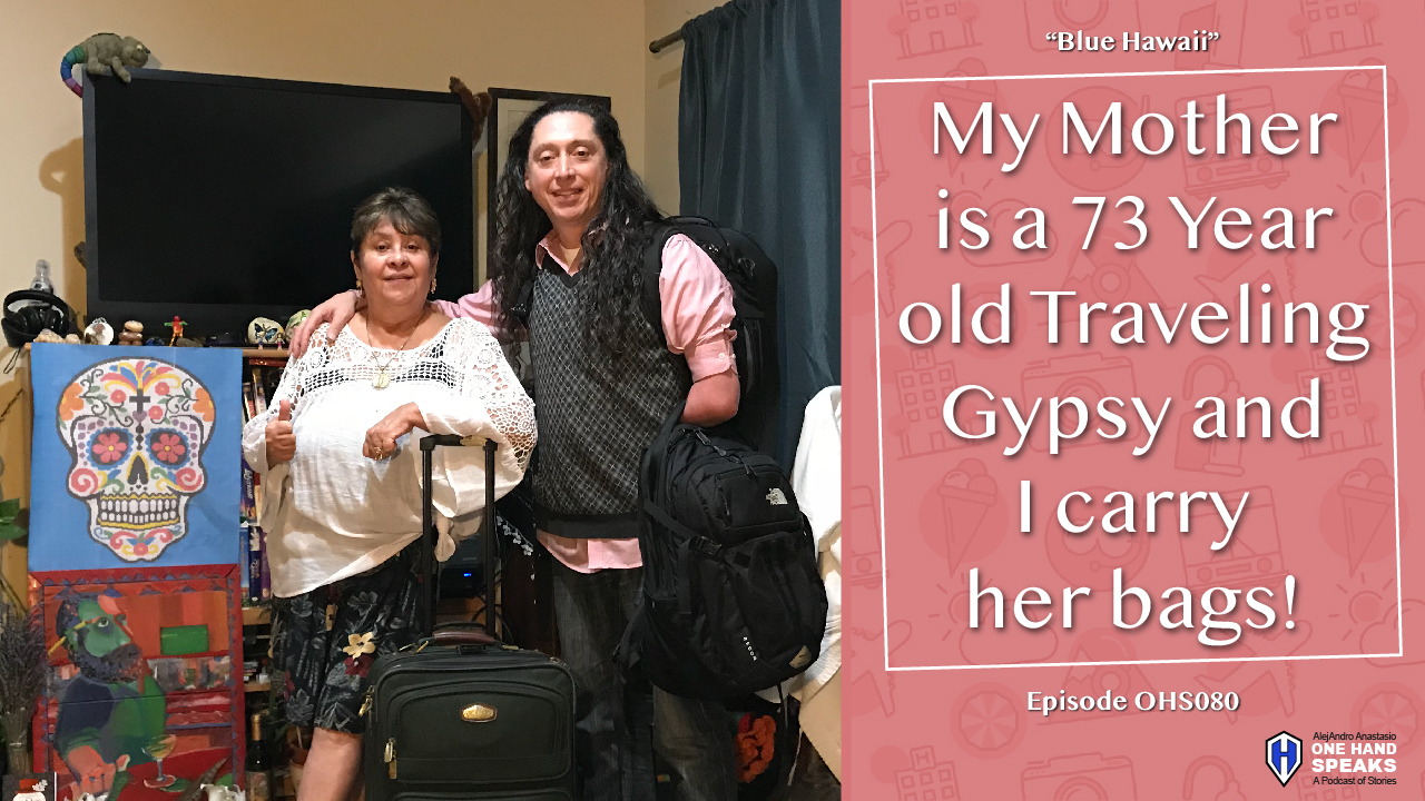 My Mother Is A 73 Year-Old Traveling Gypsy And I Carry Her