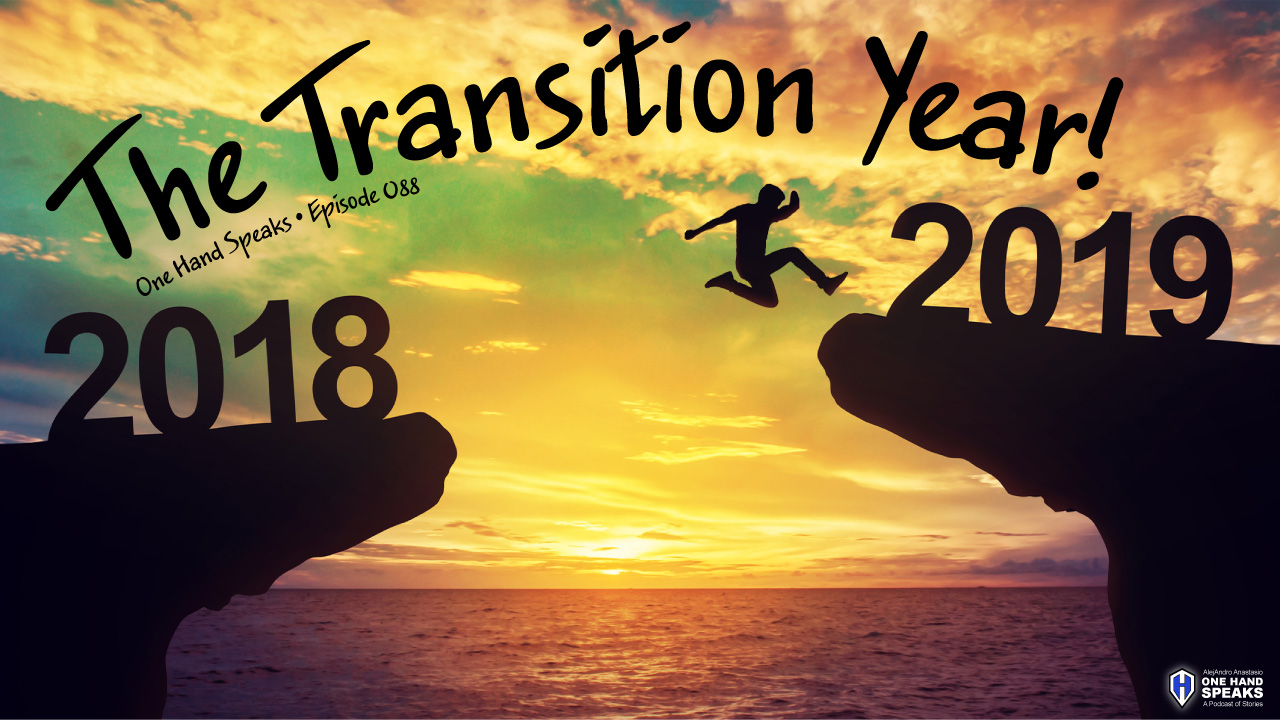 Podcast, Storytelling, Transition, Happy New Year 2019, Personal Growth
