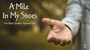 Empathy, A miles in my shoes, storytelling, podcasting, one hand
