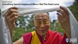 Dalai Lama, Sun Vally, Idaho, Tibetan Buddhism, Vajrayana, Dzogchen, Buddha, Dharma, Podcast, Storytelling