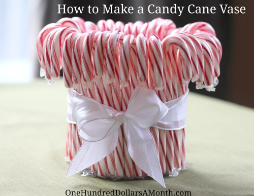 How To Make A Candy Cane Vase One Hundred Dollars A Month