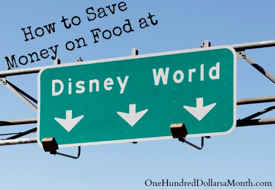 How to Save Money on Food at Disney World