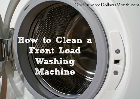 How to Clean a Front Load Washing Machine - One Hundred