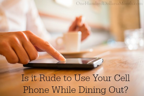Is it Rude to Use Your Cell Phone While Dining Out