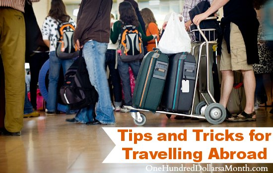Travelling Abroad  Tips and Tricks