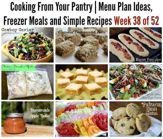 Cooking From Your Pantry Menu Plan Ideas, Freezer Meals and Simple Recipes Week 38 of 52