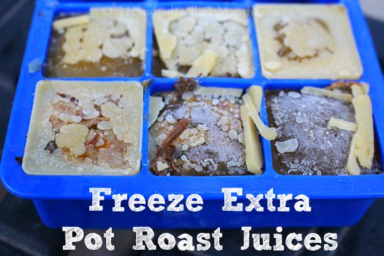 Freeze Extra Pot Roast Juices