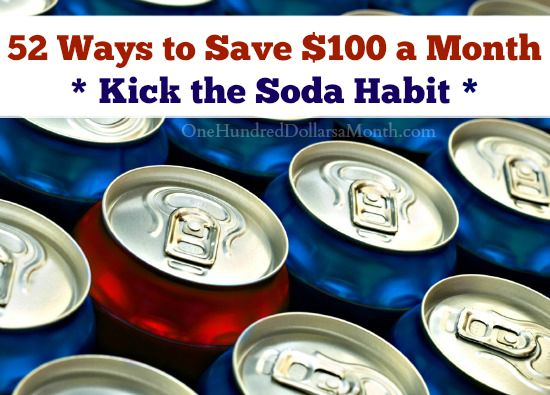 52 Ways to Save $100 a Month  Kick the Soda Habit