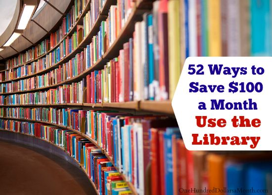52 Ways to Save $100 a Month  Use the Library