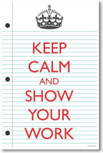 keep-calm-and-show-your-work